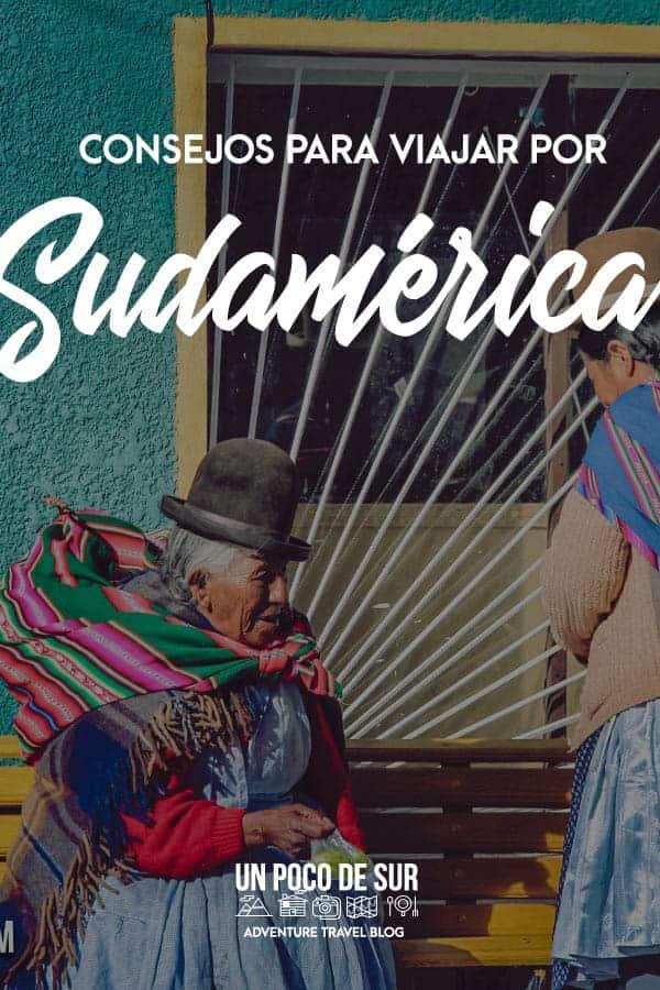 Viajar a Sudamérica consejos